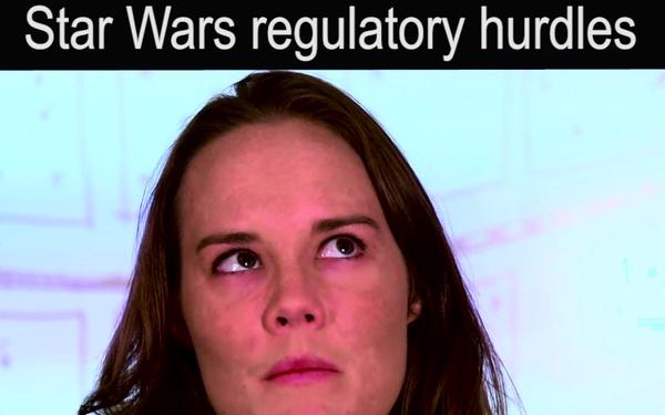 Engineers talk Star Wars: Regulatory hurdles