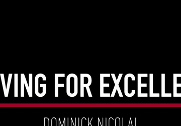 Striving For Excellence: Dominick Nicolai