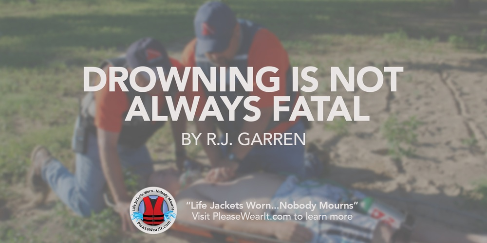 Drowning is not always fatal