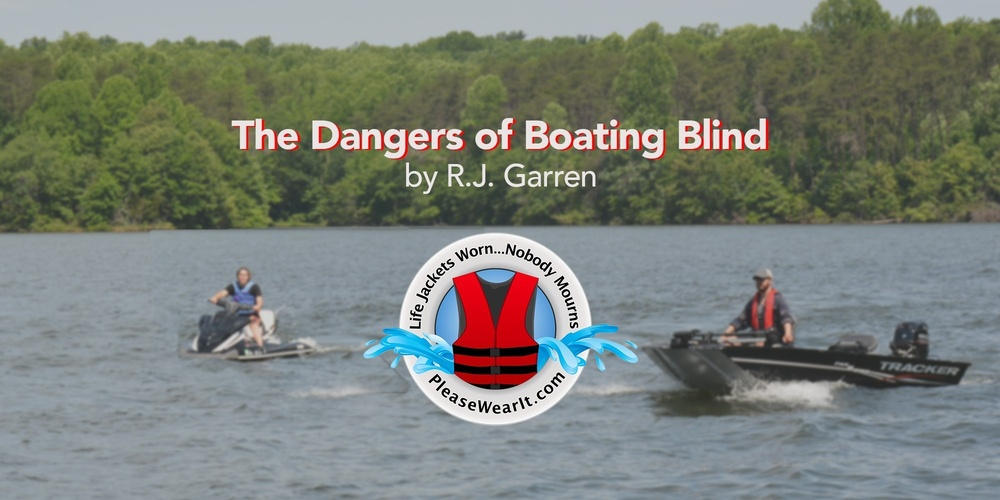 The Dangers of Boating Blind