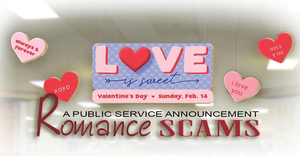Romance Scams: A Public Service Announcement