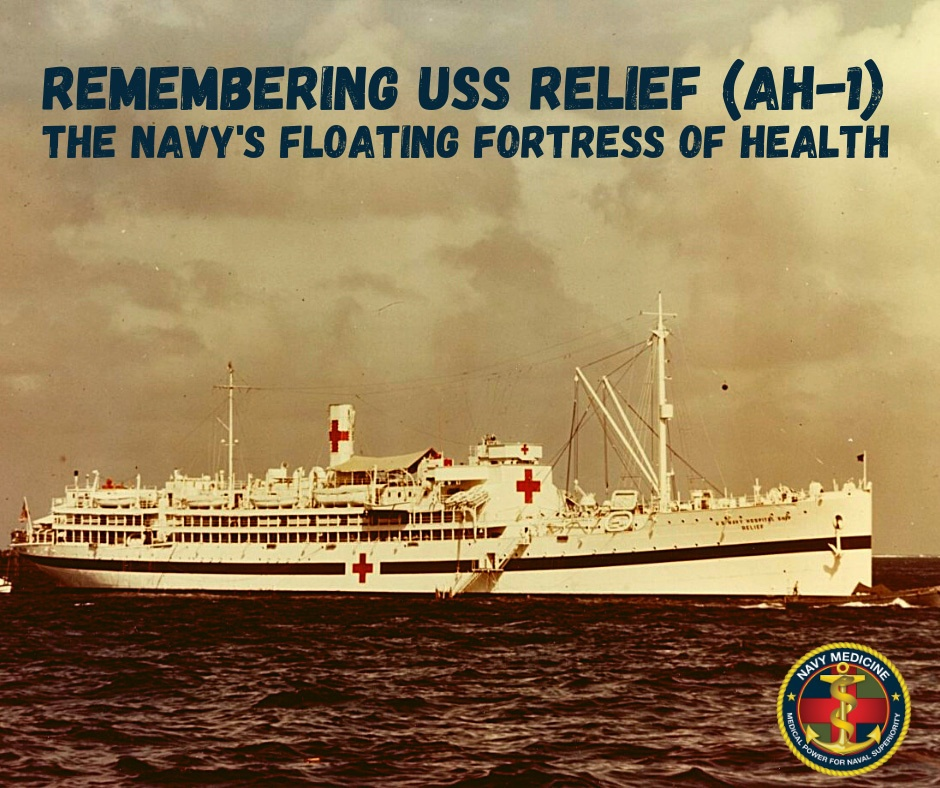 Remembering USS Relief (AH-1), the Navy's Floating Fortress of Health